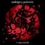 ロドリーゴ・イ・ガブリエーラの新譜『9 Dead Alive』2014年4月発売予定!